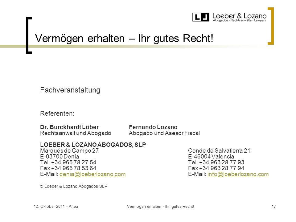 12. Oktober 2011 - AlteaVermögen erhalten - Ihr gutes Recht!17 Vermögen erhalten – Ihr gutes Recht.