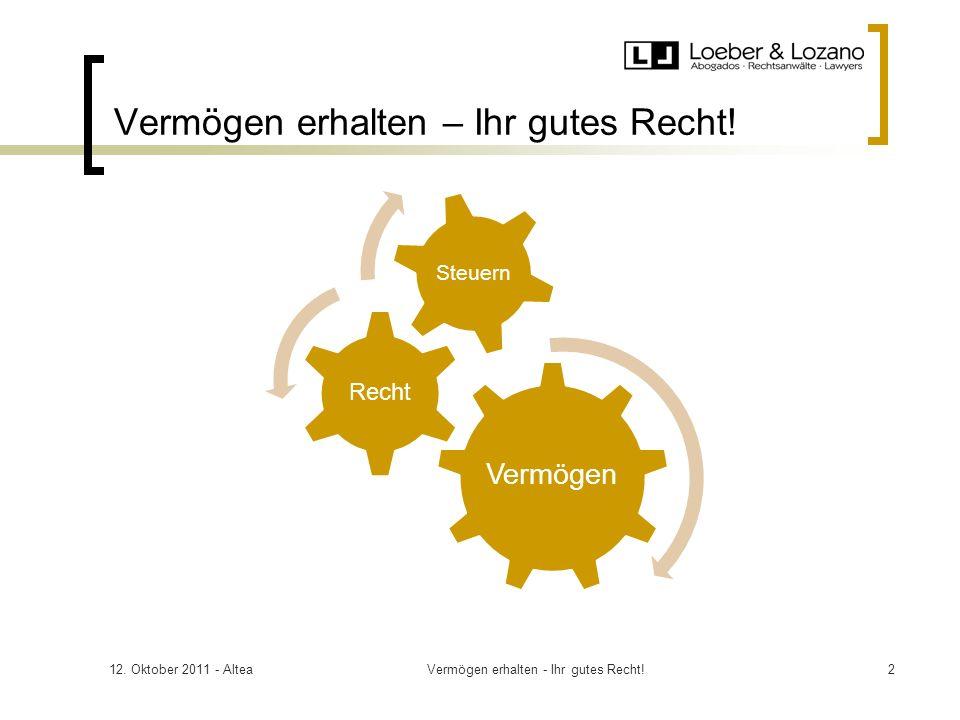 12. Oktober 2011 - AlteaVermögen erhalten - Ihr gutes Recht!2 Vermögen Recht Steuern Vermögen erhalten – Ihr gutes Recht!