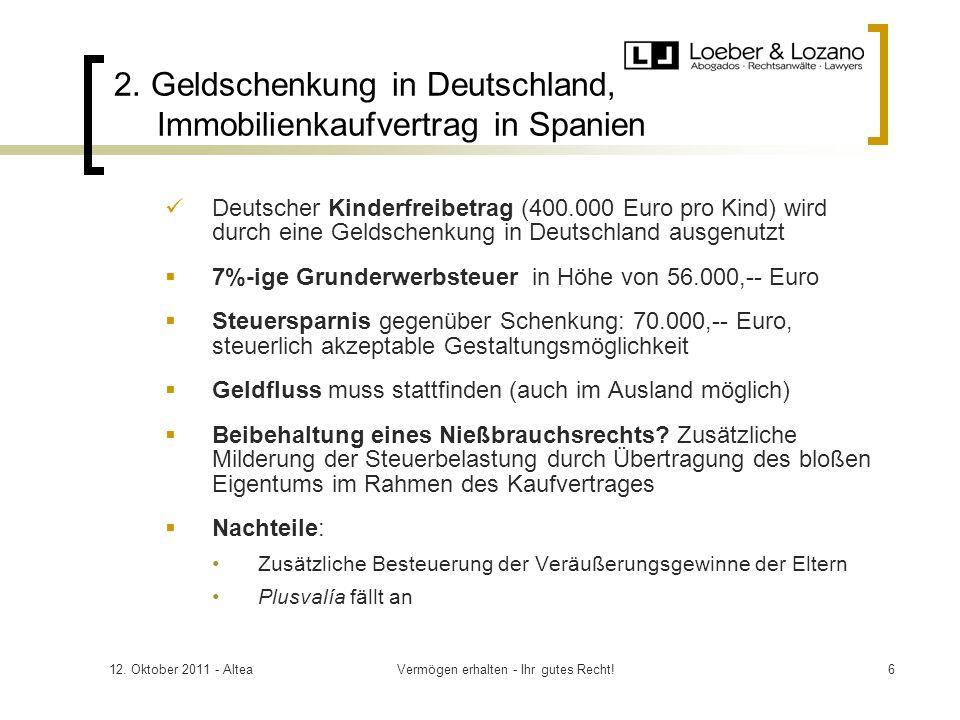 12. Oktober 2011 - AlteaVermögen erhalten - Ihr gutes Recht!6 2.