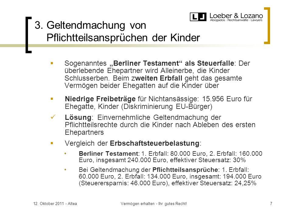 12. Oktober 2011 - AlteaVermögen erhalten - Ihr gutes Recht!7 3.