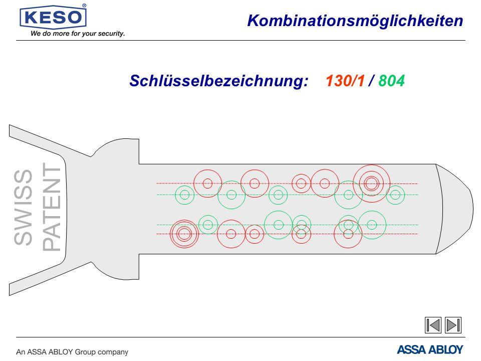 SWISS PATENT Schlüsselbezeichnung:130/1/ 804 Kombinationsmöglichkeiten