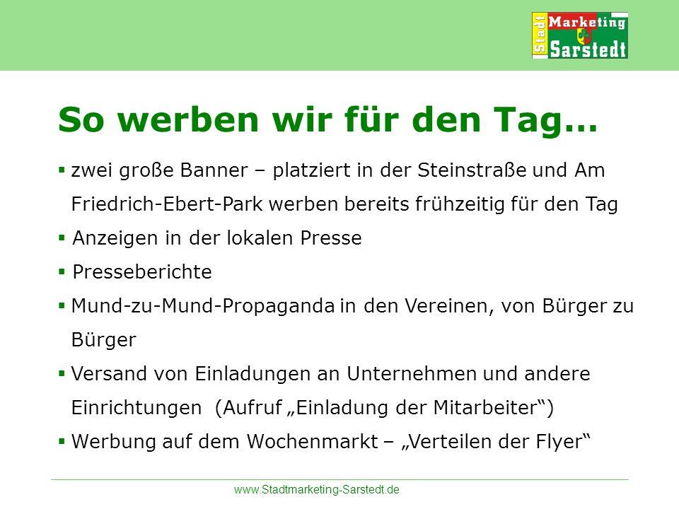 www.Stadtmarketing-Sarstedt.de So werben wir für den Tag… zwei große Banner – platziert in der Steinstraße und Am Friedrich-Ebert-Park werben bereits