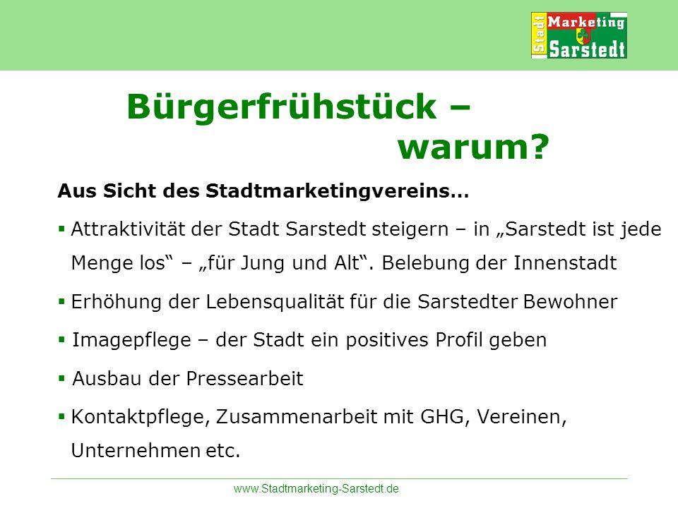 www.Stadtmarketing-Sarstedt.de Bürgerfrühstück – warum? Aus Sicht des Stadtmarketingvereins… Attraktivität der Stadt Sarstedt steigern – in Sarstedt i
