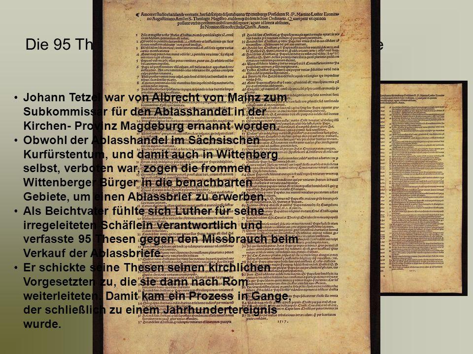 Die 95 Thesen: Disputatio de indulgentiarum virtute Johann Tetzel war von Albrecht von Mainz zum Subkommissar für den Ablasshandel in der Kirchen- Pro