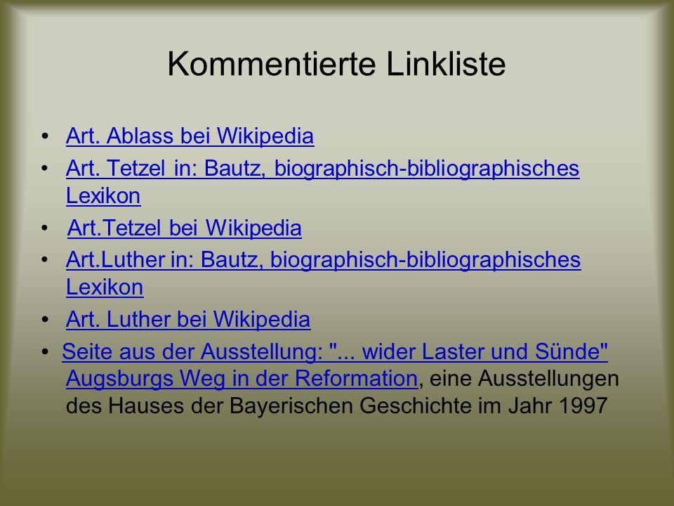 Kommentierte Linkliste Art. Ablass bei Wikipedia Art. Tetzel in: Bautz, biographisch-bibliographisches LexikonArt. Tetzel in: Bautz, biographisch-bibl