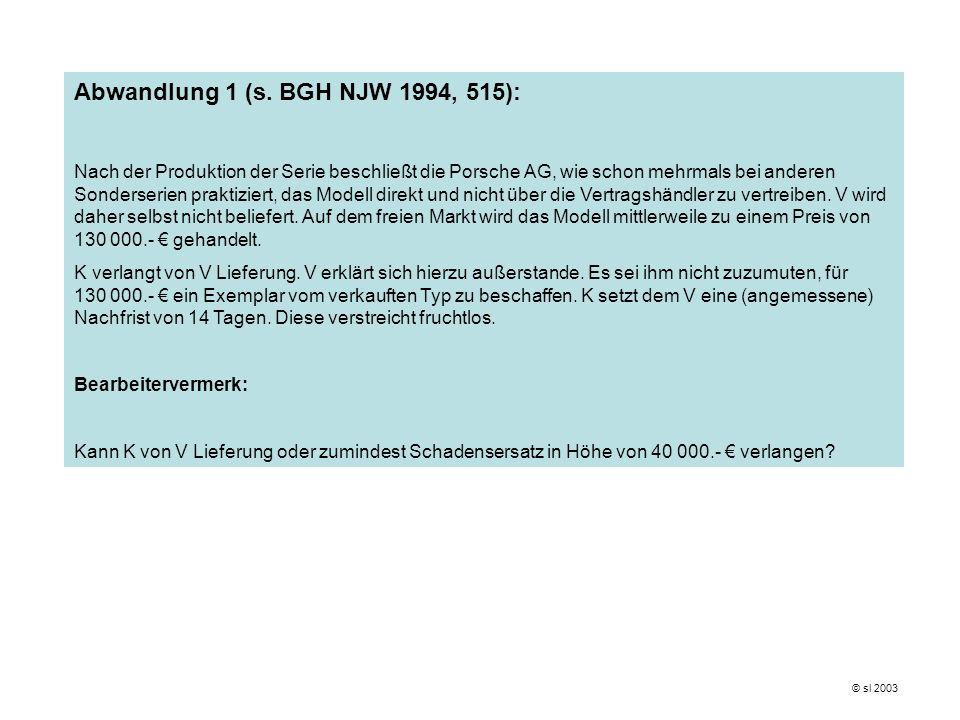 Abwandlung 1: A.Anspruch des K gegen V auf Lieferung Zug-um-Zug gegen Zahlung des Kaufpreises aus § 433 I I.Anspruchsentstehung Wirksamer Kaufvertrag: s.o.