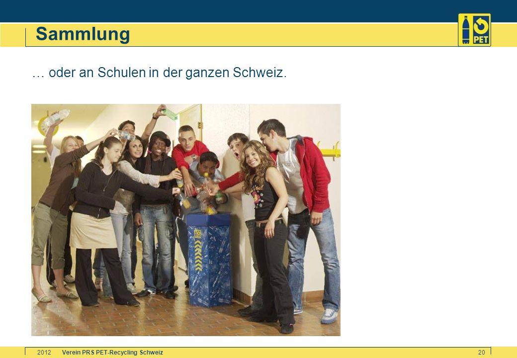 Verein PRS PET-Recycling Schweiz2012 20 Sammlung … oder an Schulen in der ganzen Schweiz.