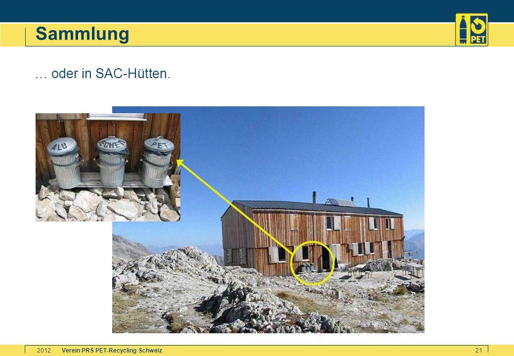 Verein PRS PET-Recycling Schweiz2012 21 Sammlung … oder in SAC-Hütten.