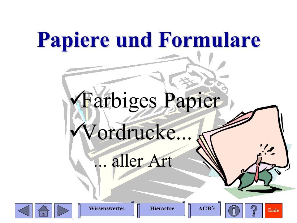Ende WissenswertesAGB´sHierachie Papiere und Formulare Farbiges Papier Vordrucke...... aller Art
