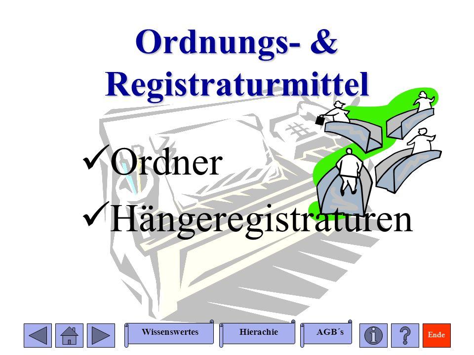 Ende WissenswertesAGB´sHierachie Ordnungs- & Registraturmittel Ordner Hängeregistraturen