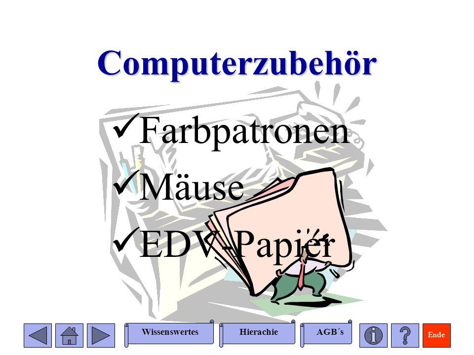 Ende WissenswertesAGB´sHierachie Computerzubehör Farbpatronen Mäuse EDV-Papier