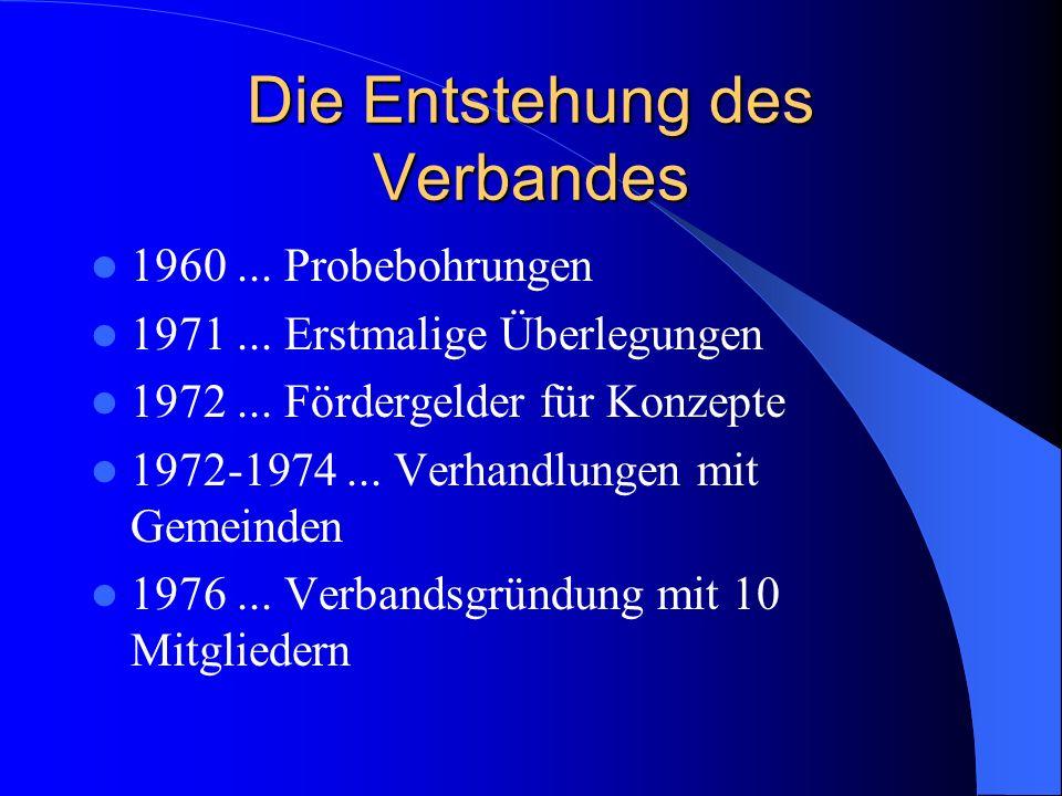 Die Entstehung des Verbandes 1960... Probebohrungen 1971...