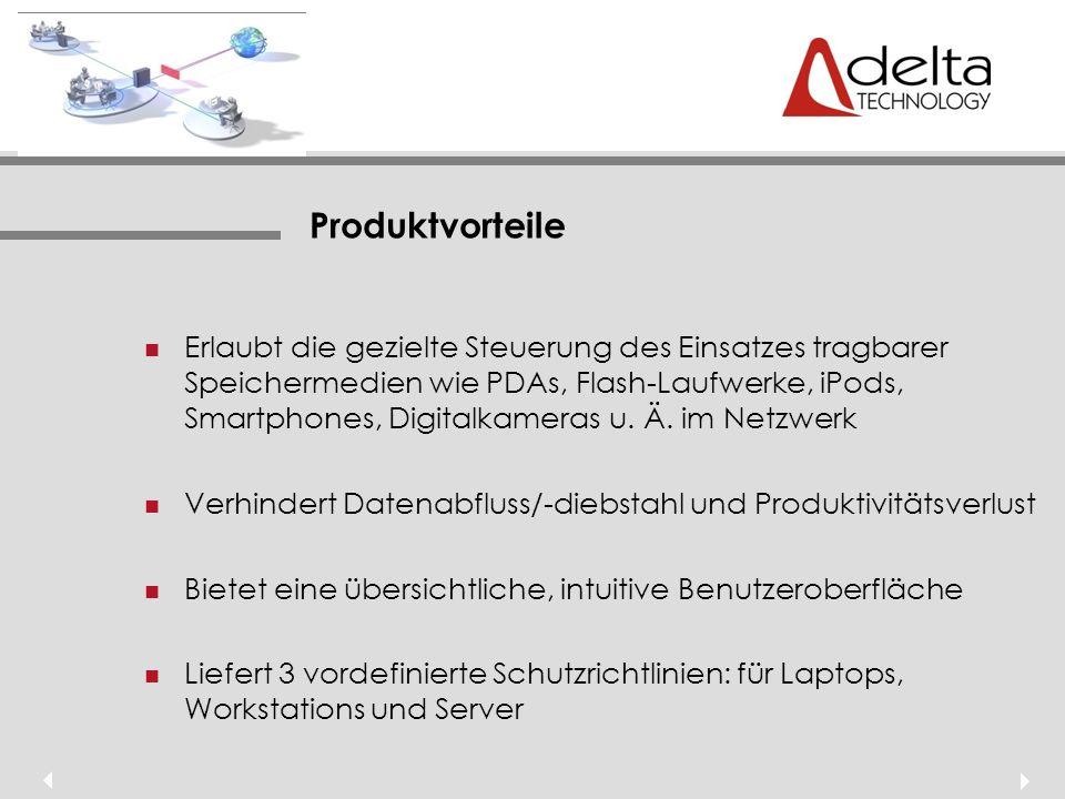 Produktvorteile Erlaubt die gezielte Steuerung des Einsatzes tragbarer Speichermedien wie PDAs, Flash-Laufwerke, iPods, Smartphones, Digitalkameras u.