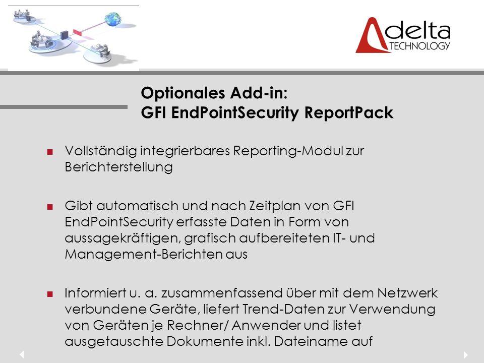 Optionales Add-in: GFI EndPointSecurity ReportPack Vollständig integrierbares Reporting-Modul zur Berichterstellung Gibt automatisch und nach Zeitplan von GFI EndPointSecurity erfasste Daten in Form von aussagekräftigen, grafisch aufbereiteten IT- und Management-Berichten aus Informiert u.