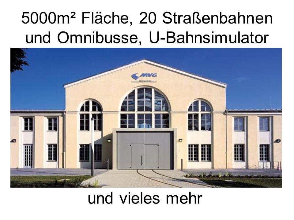 5000m² Fläche, 20 Straßenbahnen und Omnibusse, U-Bahnsimulator und vieles mehr