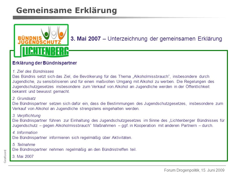GesKoord Forum Drogenpolitik, 15. Juni 2009 Gemeinsame Erklärung 3.