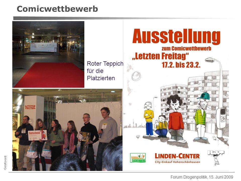 GesKoord Forum Drogenpolitik, 15. Juni 2009 Roter Teppich für die Platzierten Comicwettbewerb