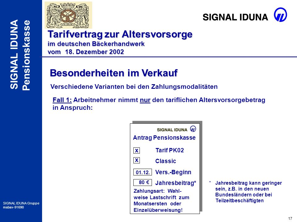 17 SIGNAL IDUNA Gruppe mabav-91690 SIGNAL IDUNA Pensionskasse Besonderheiten im Verkauf Tarifvertrag zur Altersvorsorge im deutschen Bäckerhandwerk vo