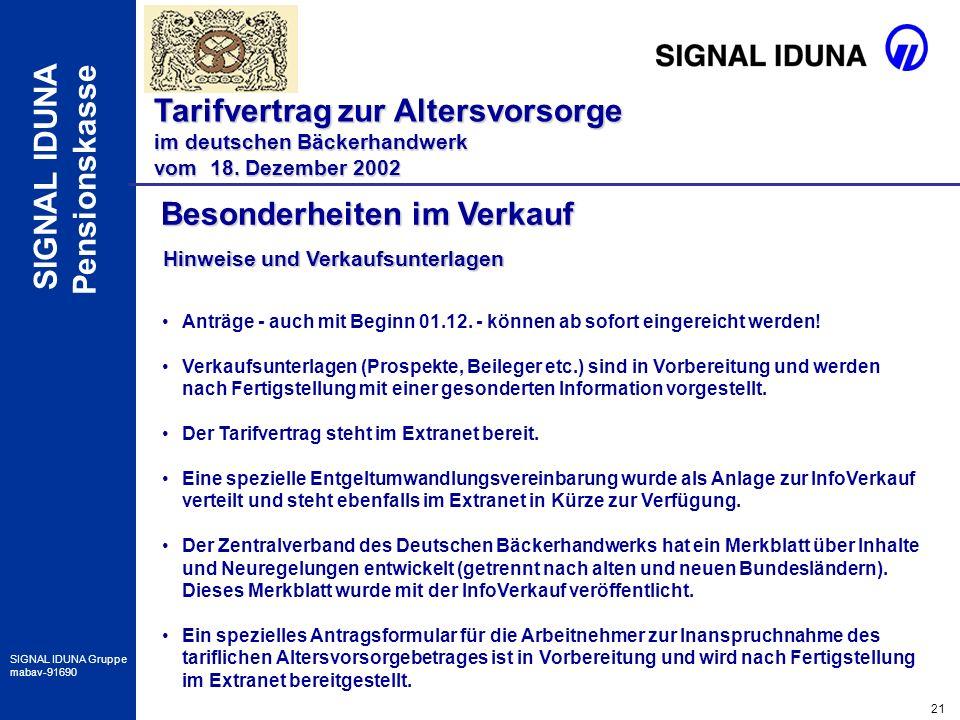 21 SIGNAL IDUNA Gruppe mabav-91690 SIGNAL IDUNA Pensionskasse Besonderheiten im Verkauf Tarifvertrag zur Altersvorsorge im deutschen Bäckerhandwerk vo