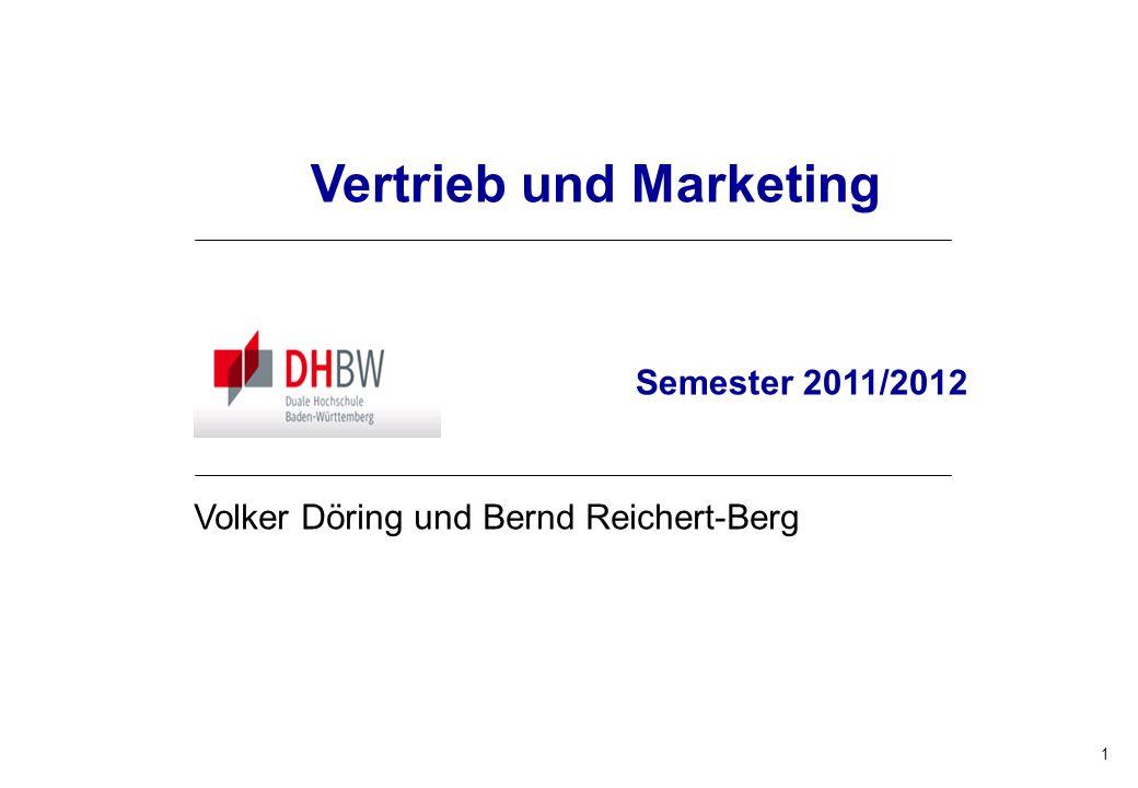 1 Vertrieb und Marketing Semester 2011/2012 Volker Döring und Bernd Reichert-Berg