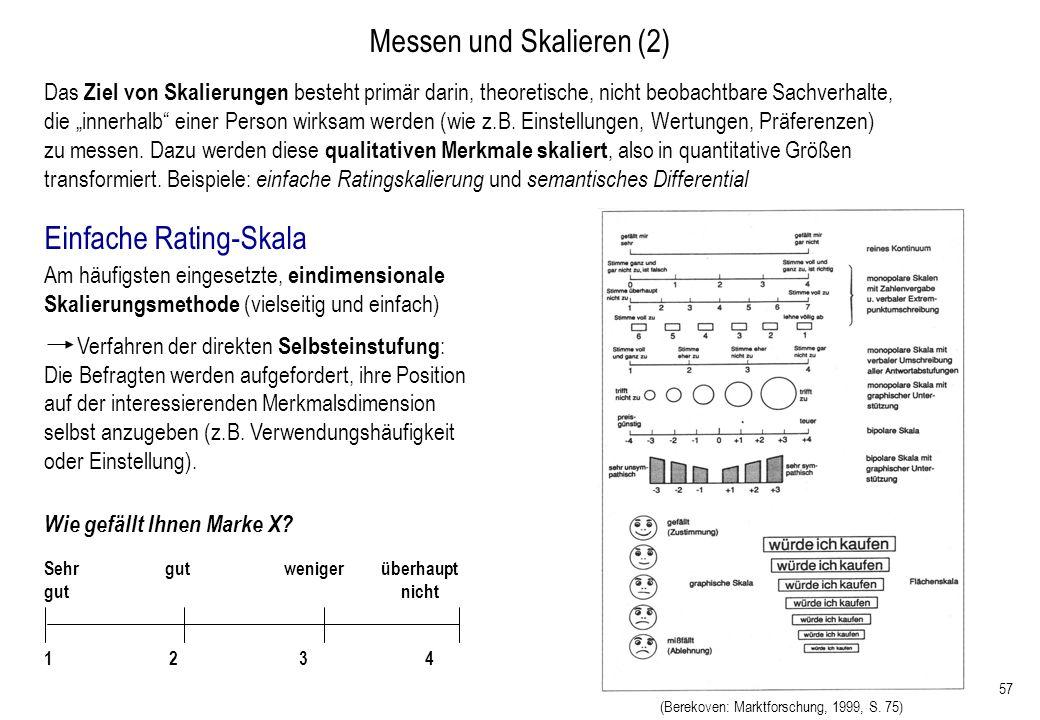 57 Das Ziel von Skalierungen besteht primär darin, theoretische, nicht beobachtbare Sachverhalte, die innerhalb einer Person wirksam werden (wie z.B.