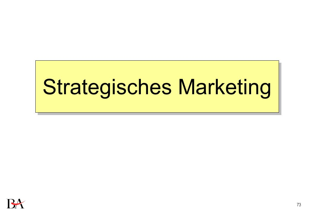 73 Strategisches Marketing