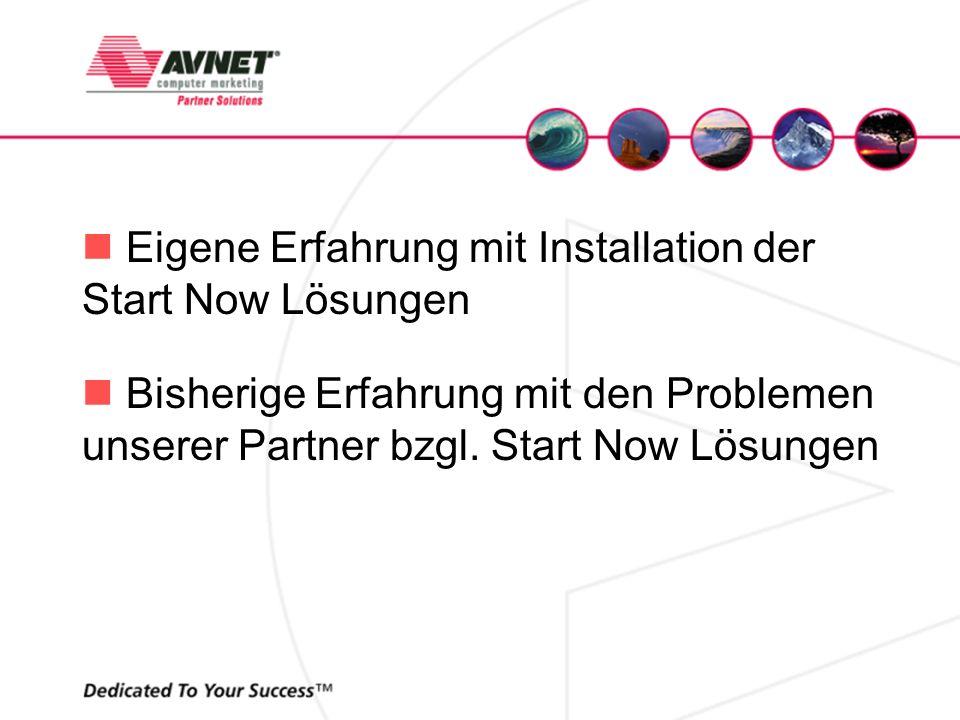 Eigene Erfahrung mit Installation der Start Now Lösungen Bisherige Erfahrung mit den Problemen unserer Partner bzgl. Start Now Lösungen