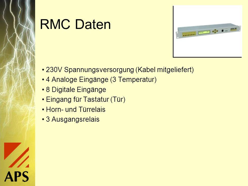 RMC alarmiert Textanzeige 8 Alarm/status- Kanäle mit LED SMS Versand (externes GSM-Modem) E-Mail Versand SNMP Traps Potentialfreie Kontakte