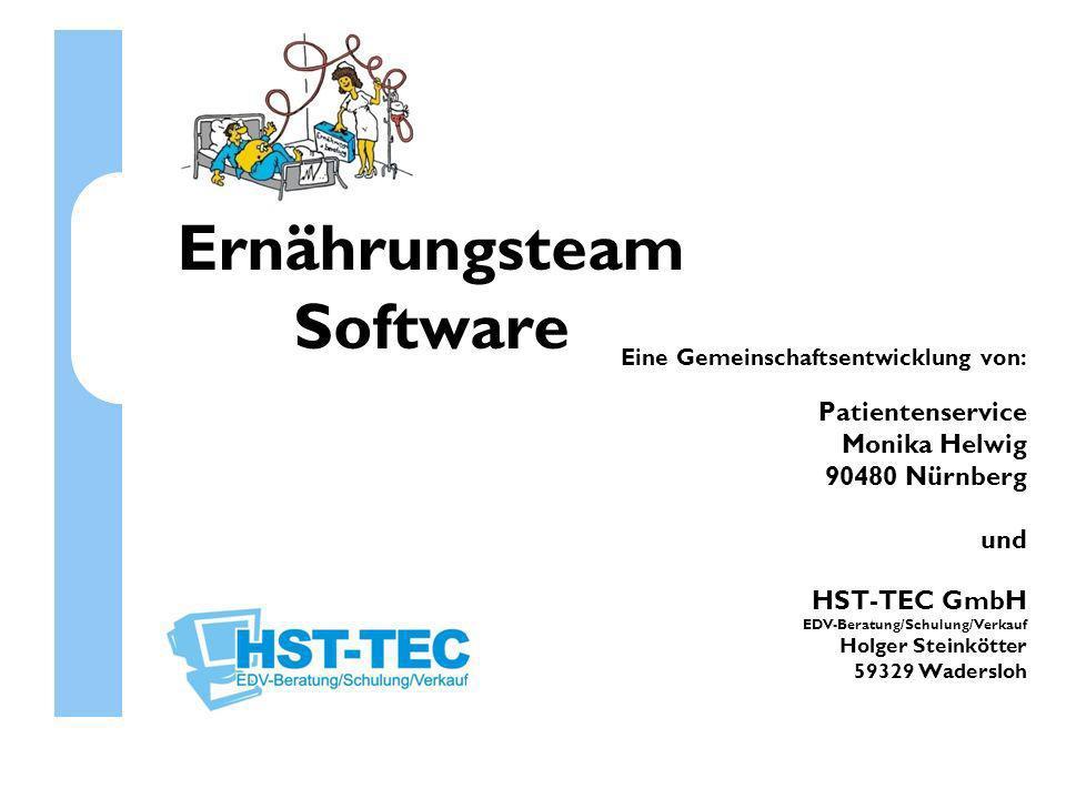 Ernährungsteam Software Eine Gemeinschaftsentwicklung von: Patientenservice Monika Helwig 90480 Nürnberg und HST-TEC GmbH EDV-Beratung/Schulung/Verkau