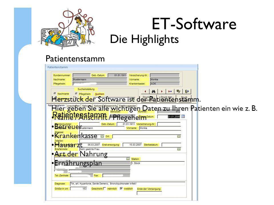ET-Software Die Highlights Patientenstamm Herzstück der Software ist der Patientenstamm. Hier geben Sie alle wichtigen Daten zu Ihren Patienten ein wi