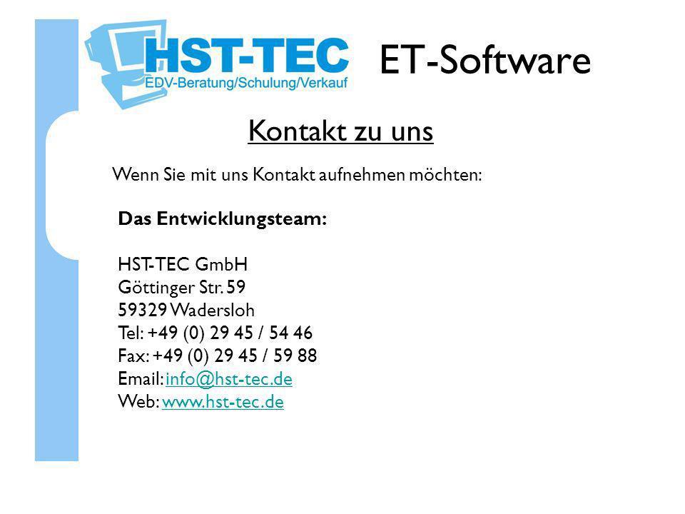 ET-Software Kontakt zu uns Wenn Sie mit uns Kontakt aufnehmen möchten: Das Entwicklungsteam: HST-TEC GmbH Göttinger Str. 59 59329 Wadersloh Tel: +49 (