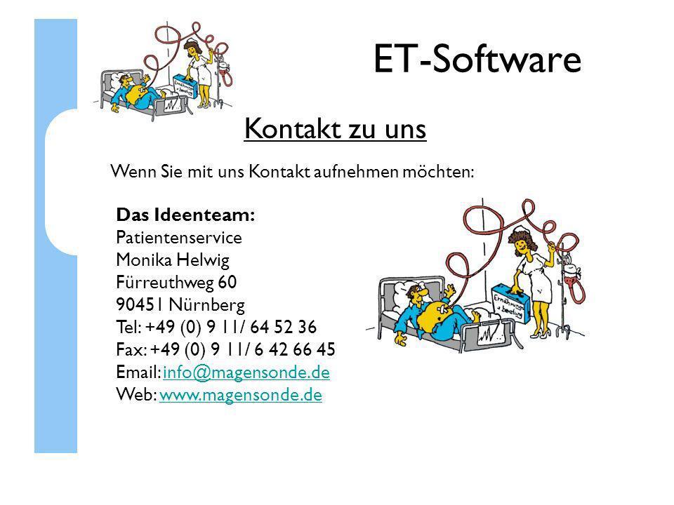 ET-Software Kontakt zu uns Wenn Sie mit uns Kontakt aufnehmen möchten: Das Ideenteam: Patientenservice Monika Helwig Fürreuthweg 60 90451 Nürnberg Tel