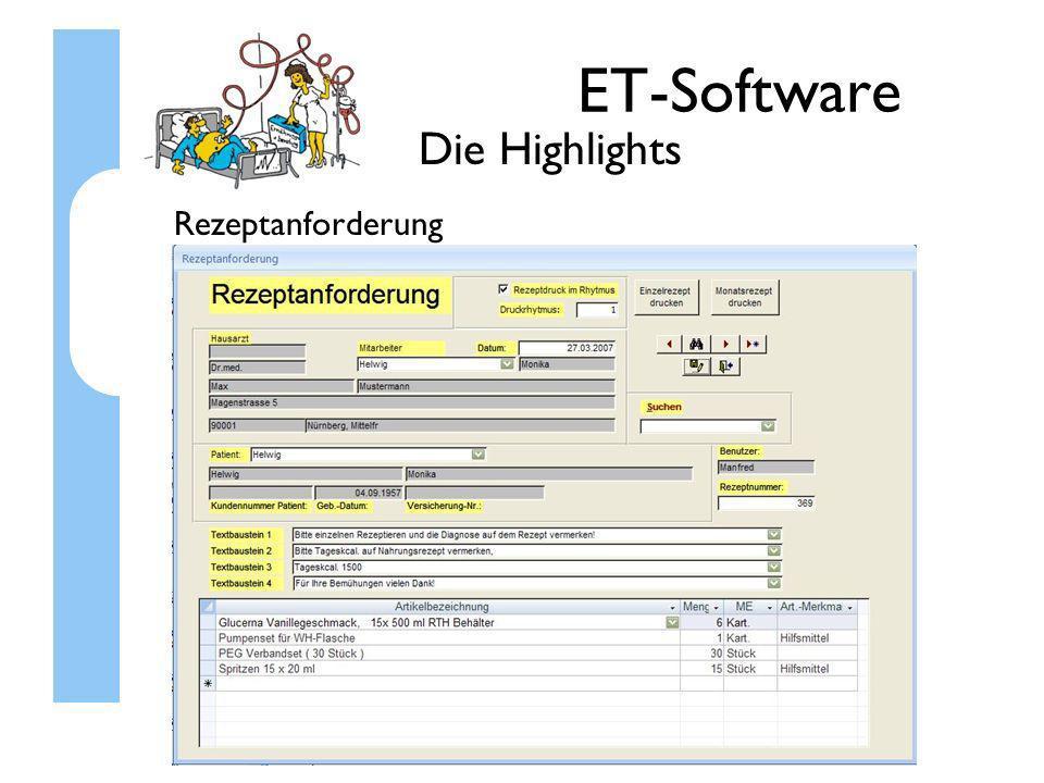 ET-Software Die Highlights Rezeptanforderung Ein Highlignt ist die automatische Rezeptanforderung.