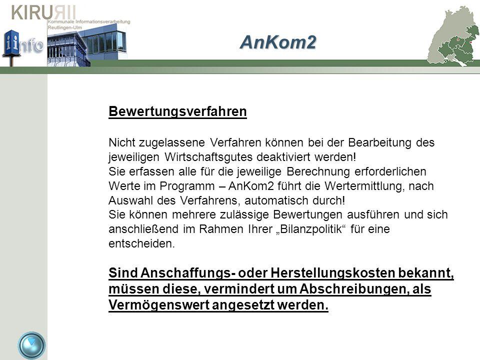 zurück AnKom2 Bewertungsverfahren Nicht zugelassene Verfahren können bei der Bearbeitung des jeweiligen Wirtschaftsgutes deaktiviert werden! Sie erfas