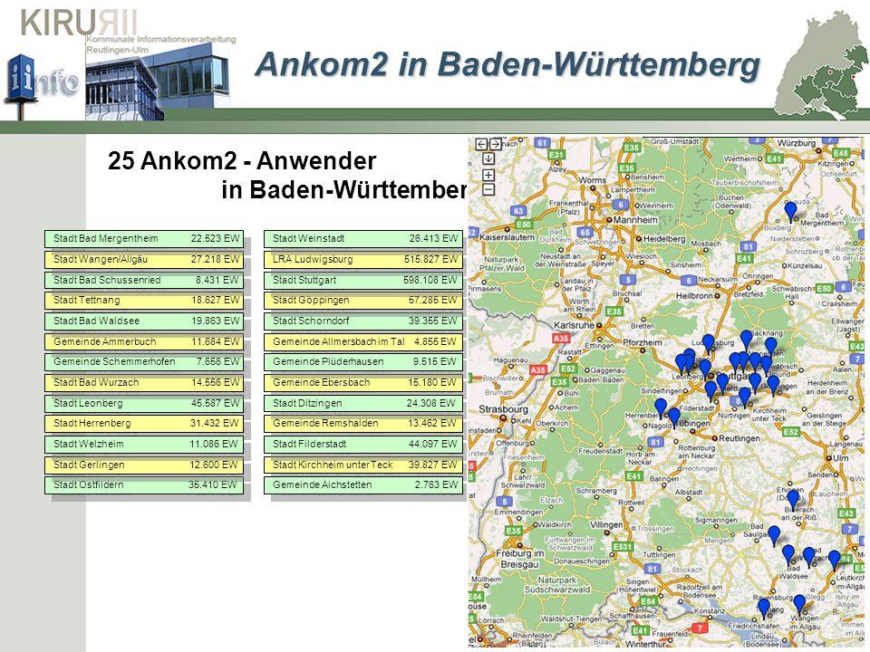 Ankom2 in Baden-Württemberg 25 Ankom2 - Anwender in Baden-Württemberg Stadt Schorndorf 39.355 EW Gemeinde Ebersbach 15.180 EW Stadt Kirchheim unter Te