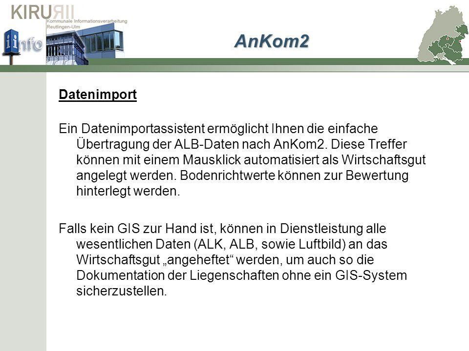 Datenimport Ein Datenimportassistent ermöglicht Ihnen die einfache Übertragung der ALB-Daten nach AnKom2. Diese Treffer können mit einem Mausklick aut