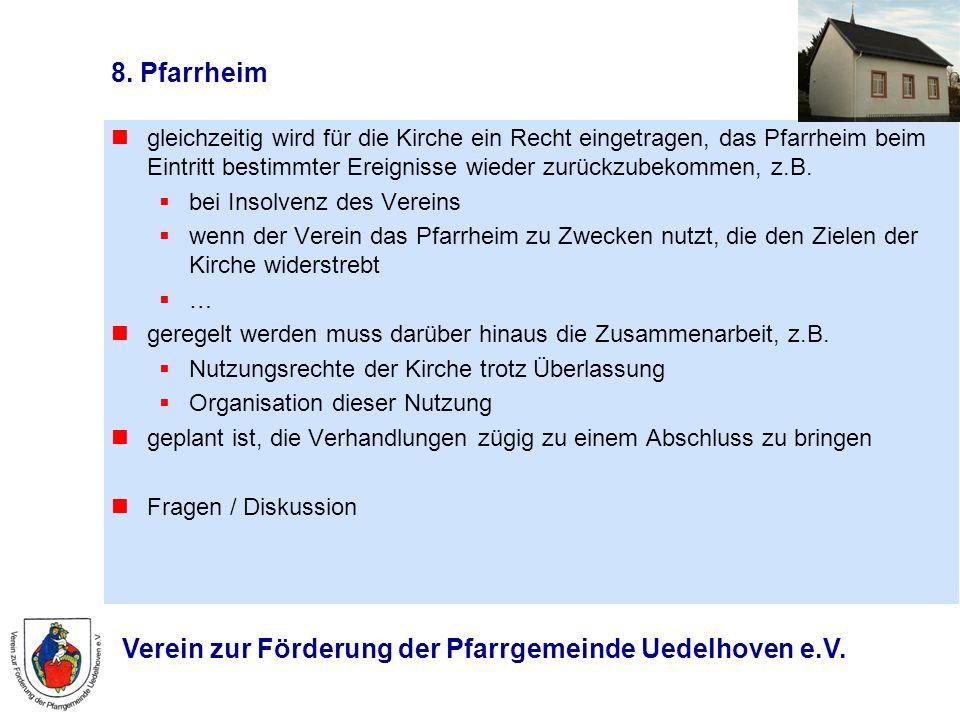Verein zur Förderung der Pfarrgemeinde Uedelhoven e.V. 8. Pfarrheim gleichzeitig wird für die Kirche ein Recht eingetragen, das Pfarrheim beim Eintrit