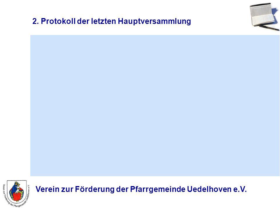 Verein zur Förderung der Pfarrgemeinde Uedelhoven e.V. 2. Protokoll der letzten Hauptversammlung