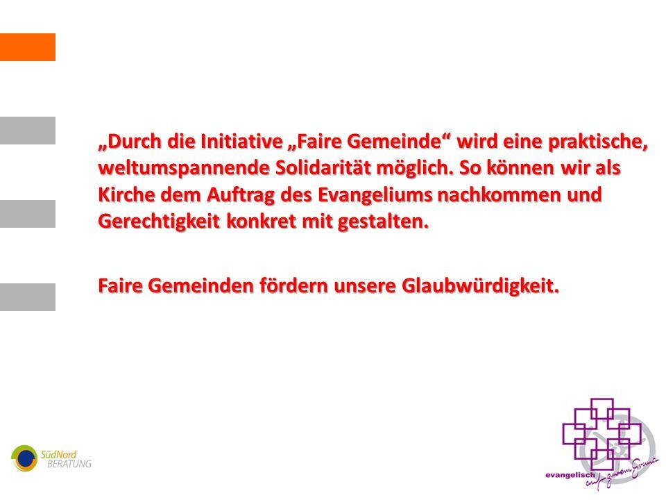 Durch die Initiative Faire Gemeinde wird eine praktische, weltumspannende Solidarität möglich.