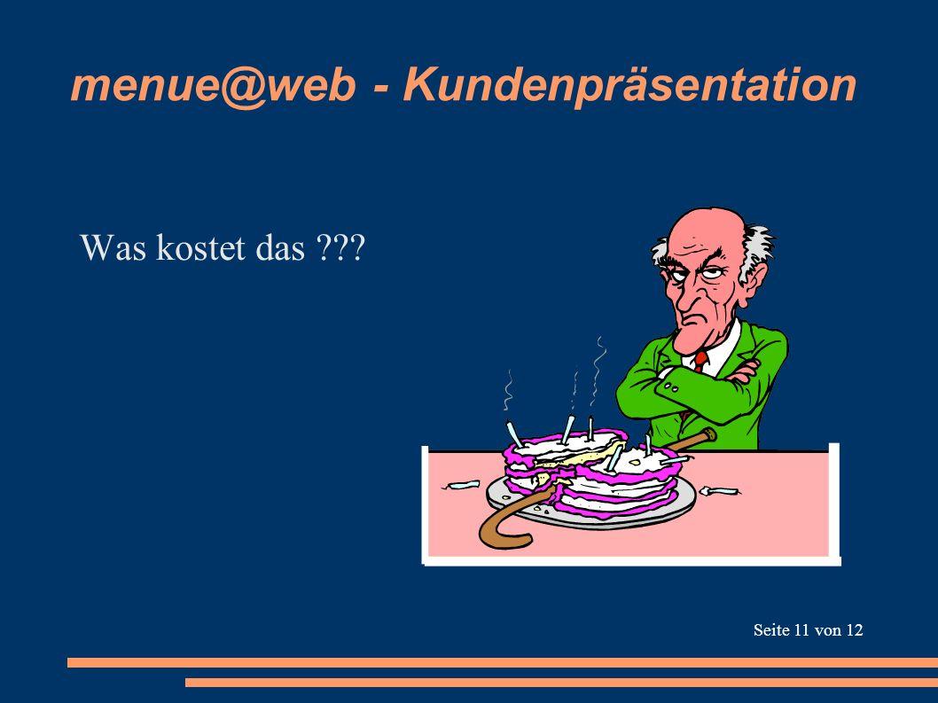 menue@web - Kundenpräsentation Was kostet das ??? Seite 11 von 12