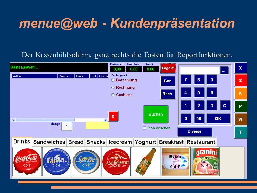 menue@web - Kundenpräsentation Der Kassenbildschirm, ganz rechts die Tasten für Reportfunktionen.