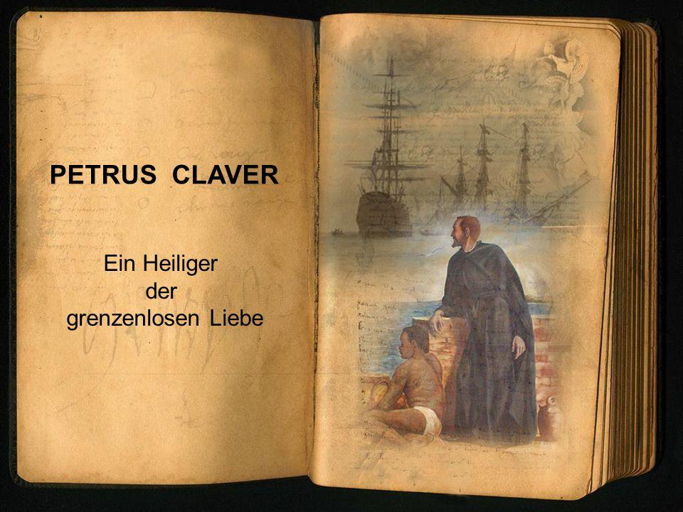 Petrus Claver wurde am 26.Juni 1580 in Verdù in Spanien geboren.