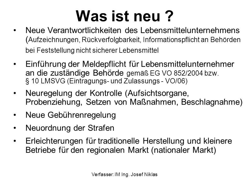 Verfasser: IM Ing. Josef Niklas Was ist neu ? Neue Verantwortlichkeiten des Lebensmittelunternehmens ( Aufzeichnungen, Rückverfolgbarkeit, Information