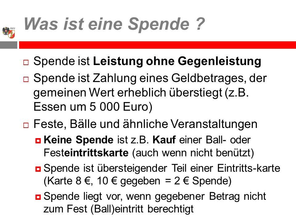 Was ist eine Spende ? Spende ist Leistung ohne Gegenleistung Spende ist Zahlung eines Geldbetrages, der gemeinen Wert erheblich überstiegt (z.B. Essen
