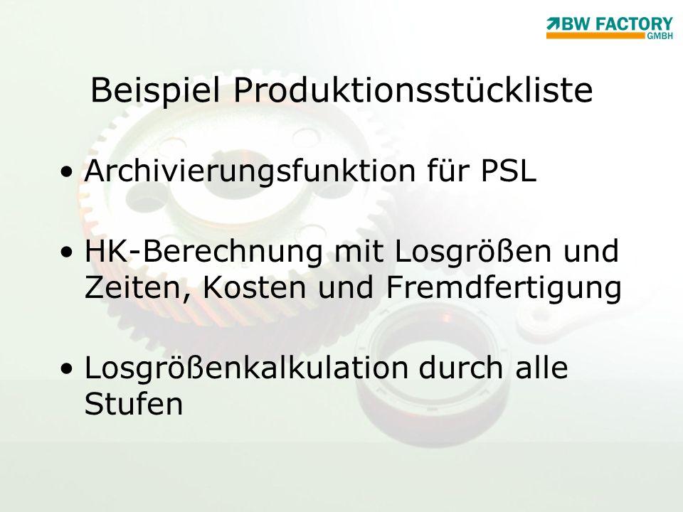 Beispiel Produktionsstückliste Archivierungsfunktion für PSL HK-Berechnung mit Losgrößen und Zeiten, Kosten und Fremdfertigung Losgrößenkalkulation du