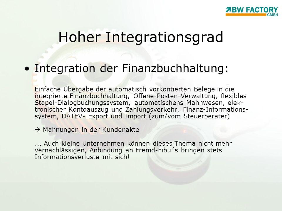 Hoher Integrationsgrad Integration der Finanzbuchhaltung: Einfache Übergabe der automatisch vorkontierten Belege in die integrierte Finanzbuchhaltung,