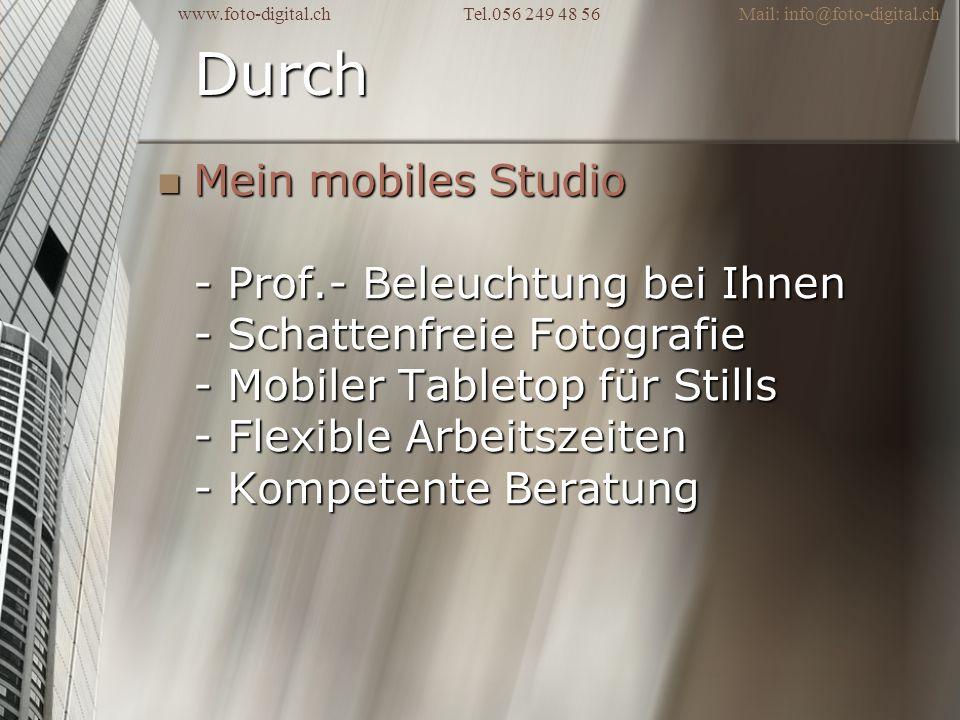 Durch Mein mobiles Studio - Prof.- Beleuchtung bei Ihnen - Schattenfreie Fotografie - Mobiler Tabletop für Stills - Flexible Arbeitszeiten - Kompetent
