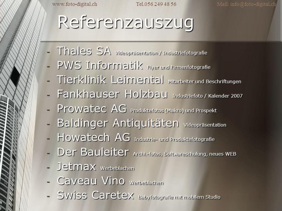 Referenzauszug - Thales SA Videopräsentation / Industriefotografie - PWS Informatik Flyer und Firmenfotografie - Tierklinik Leimental Mitarbeiter und