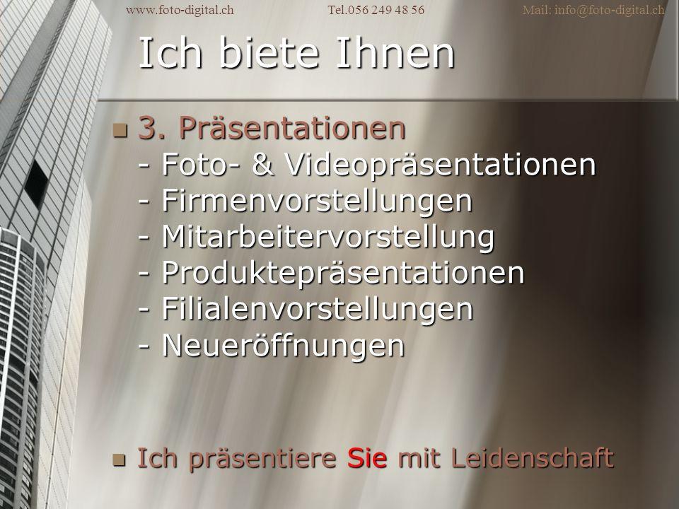 Ich biete Ihnen 3. Präsentationen - Foto- & Videopräsentationen - Firmenvorstellungen - Mitarbeitervorstellung - Produktepräsentationen - Filialenvors