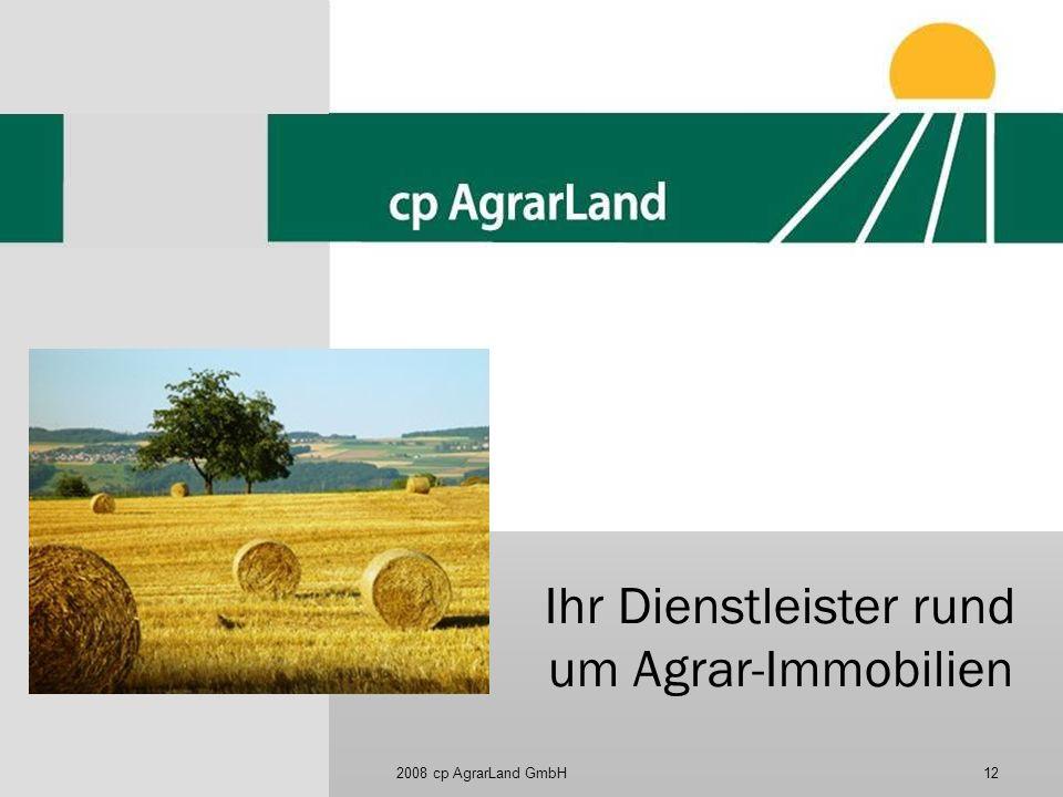 2008 cp AgrarLand GmbH12 Ihr Dienstleister rund um Agrar-Immobilien